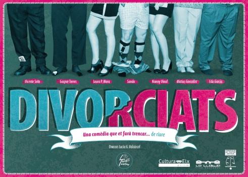 """cartel de la obra de teatro """"Divorciats"""""""